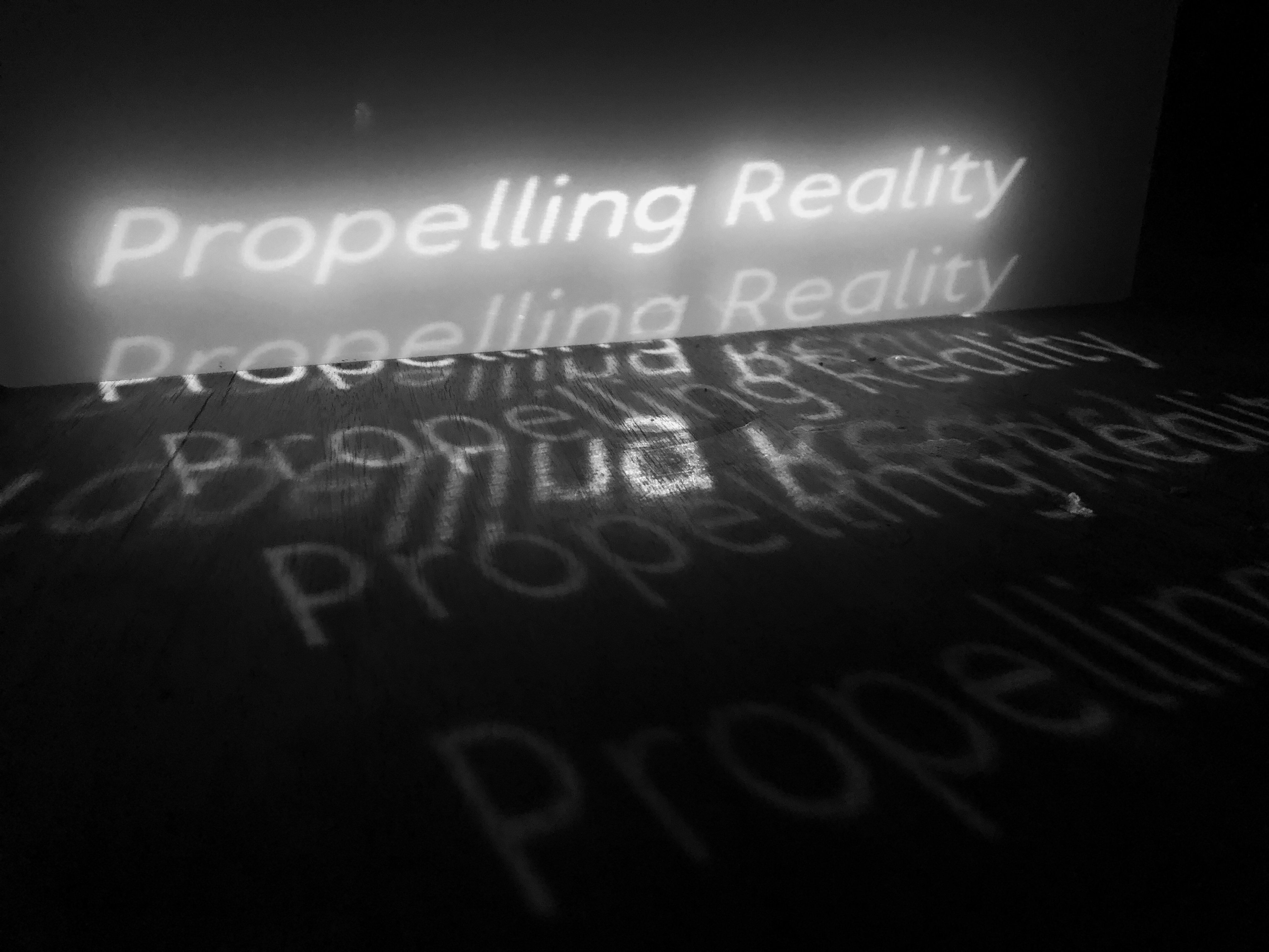 Propelling Reality