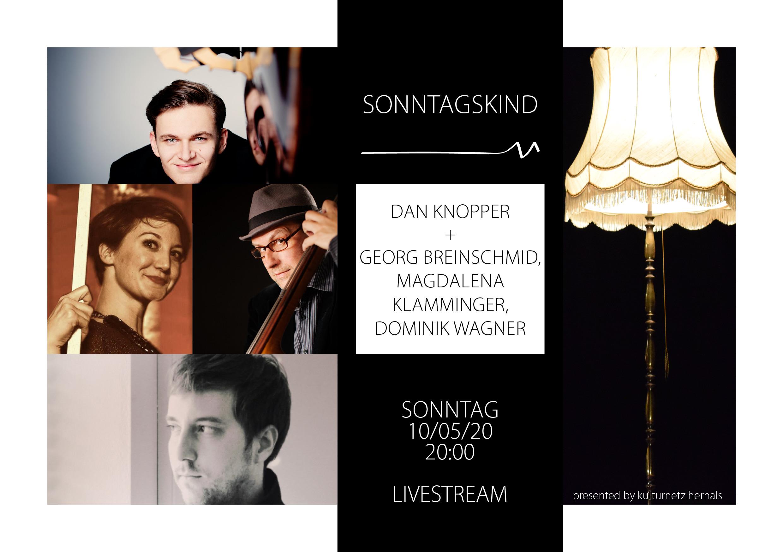 KNH-Sonntagskind#7: Dan Knopper + Georg Breinschmid, Magdalena Klamminger, Dominik Wagner